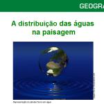 Slides: A distribuição das águas na paisagem