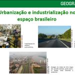 Slides: Urbanização e industrialização no espaço brasileiro